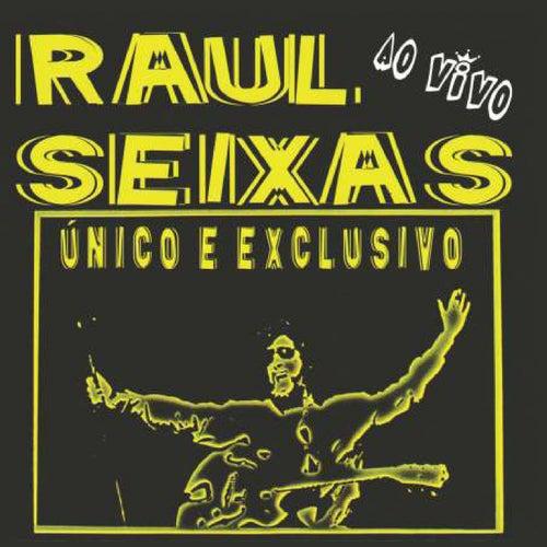 Único e Exclusivo (Ao Vivo) de Raul Seixas