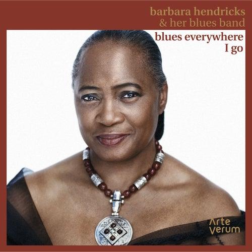 Blues Everywhere I Go (Live at Scalateatern) de Barbara Hendricks