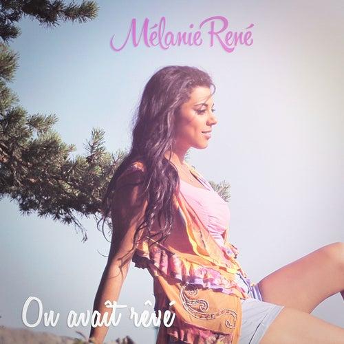 On avait rêvé von Mélanie René
