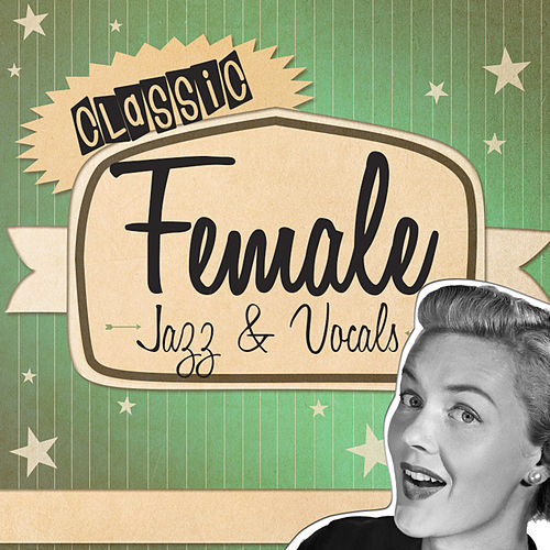 Classic Female Jazz & Vocals von Various Artists