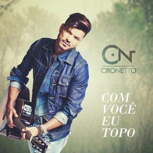 Com Você Eu Topo by Ciro Netto