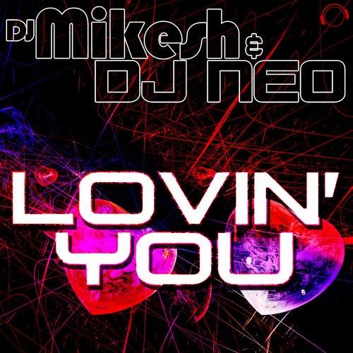 Lovin' You (The Remixes) de DJ Mikesh