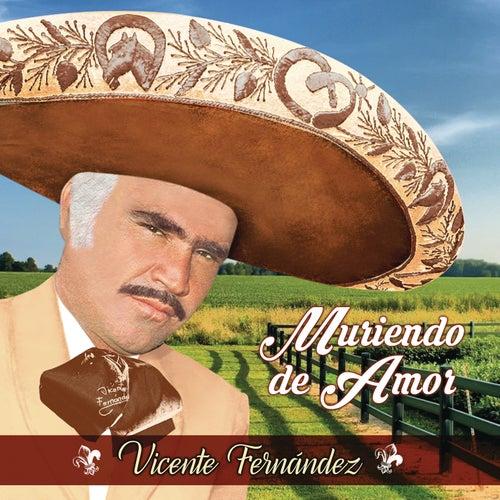 Muriendo de Amor de Vicente Fernández