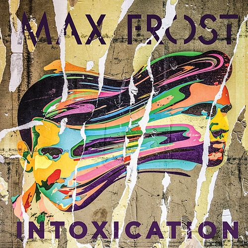 Intoxication von Max Frost