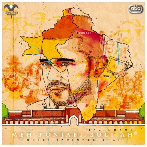 Meh Punjabi Boli Ah by Jaz Dhami