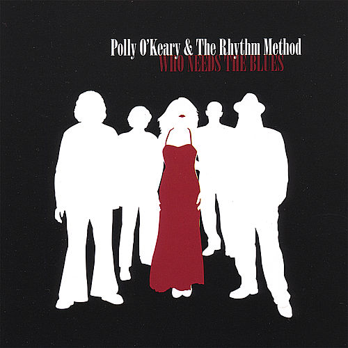 Who Needs The Blues de Polly O'Keary