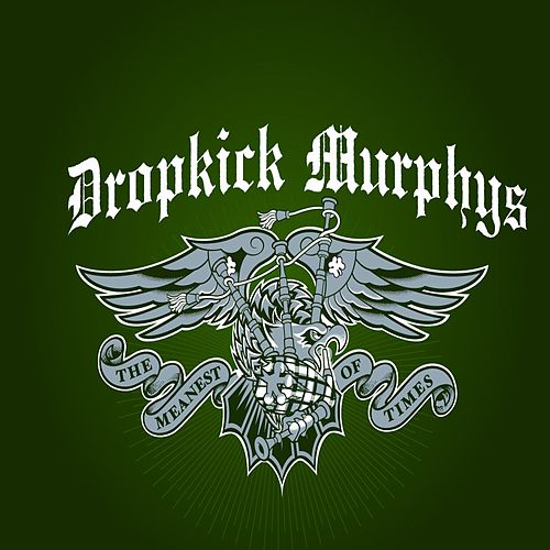 The Meanest of Times Limited Edition by Dropkick Murphys