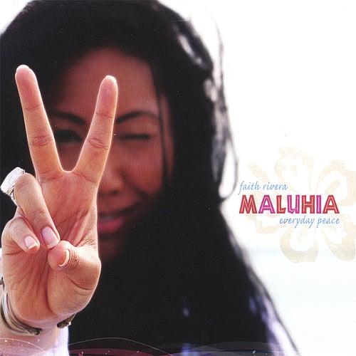 Maluhia ~ Everyday Peace by Faith Rivera