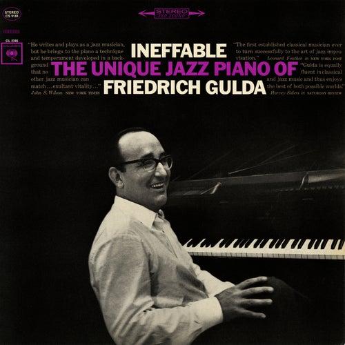Ineffable: The Unique Jazz Piano of Friedrich Gulda by Friedrich Gulda