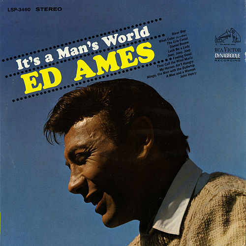 It's a Man's World by Ed Ames