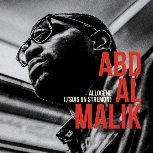 Allogène (j'suis un stremon) de Abd Al Malik
