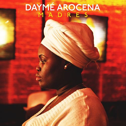 Madres (Remixes) de Daymé Arocena