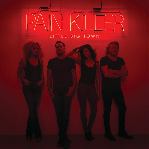 Pain Killer di Little Big Town