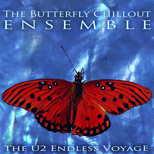 The U2 Endless Voyage by The Butterfly Chillout Ensemble