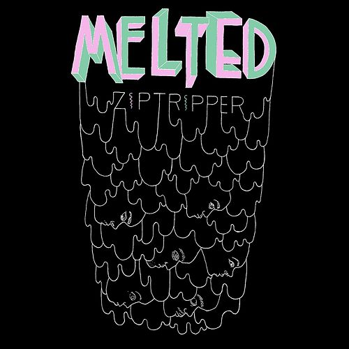 Ziptripper by Melted