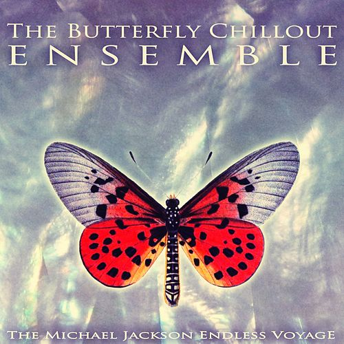 The Michael Jackson Endless Voyage de The Butterfly Chillout Ensemble
