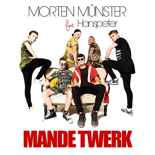 Mande Twerk (feat. Hanspeter) by Morten Münster