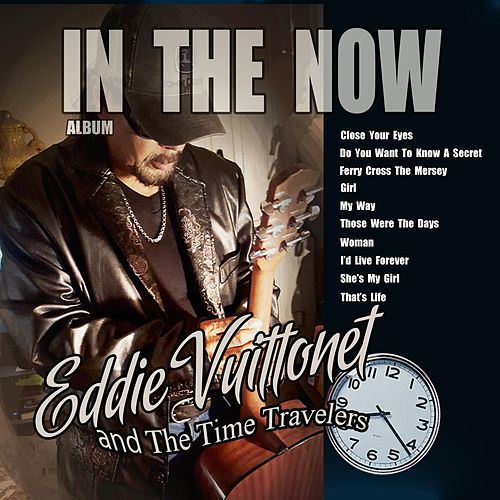 In the Now von Eddie Vuittonet and the Time Travelers