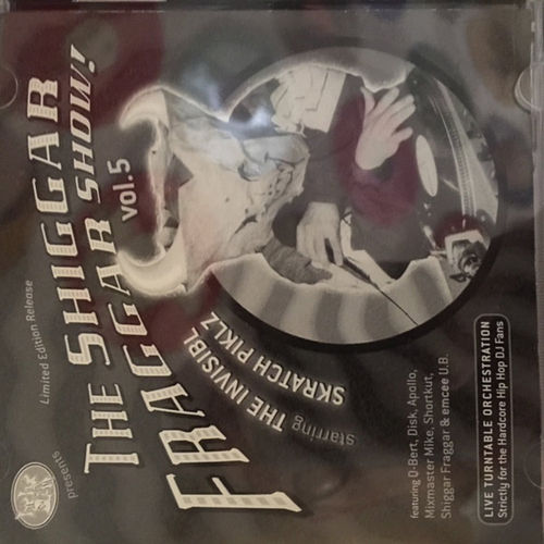 Shiggar Fraggar Show, Vol. 5 de Invisibl Skratch Piklz