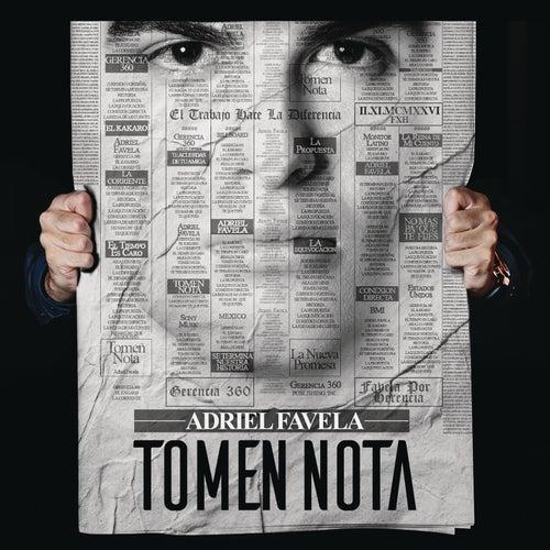 Tomen Nota by Adriel Favela