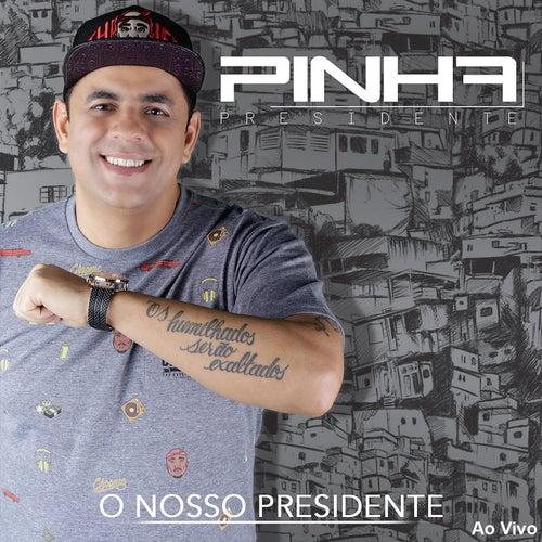O Nosso Presidente (Ao Vivo) de Pinha Presidente