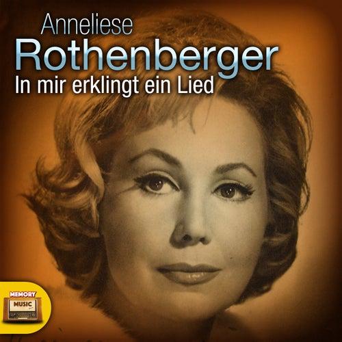 In mir erklingt ein Lied von Anneliese Rothenberger