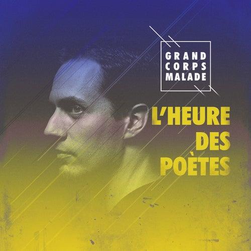 L'heure des poètes de Grand Corps Malade
