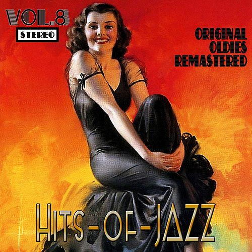 Hits of Jazz, Vol. 8 (Oldies Remastered) by Various Artists