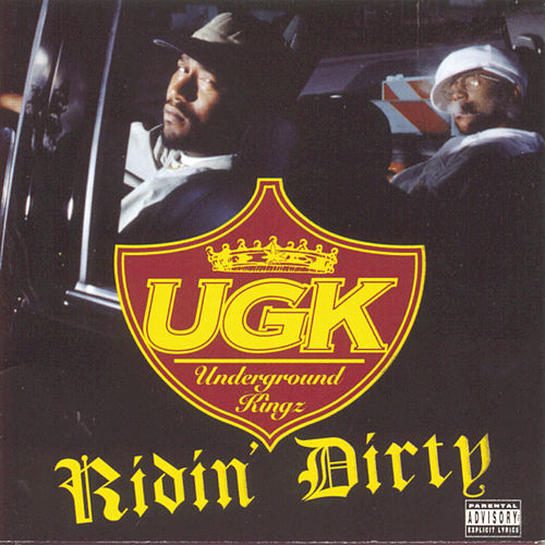 Ridin' Dirty by UGK