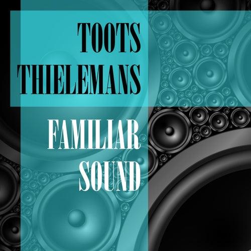 Familiar Sound von Toots Thielemans