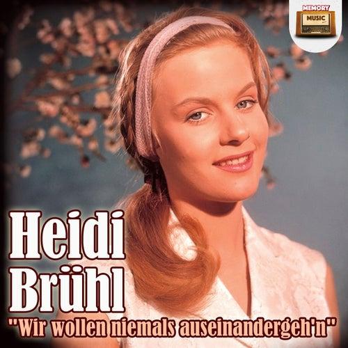 Wir Wollen Niemals Auseinander Gehn Von Heidi Brühl Napster