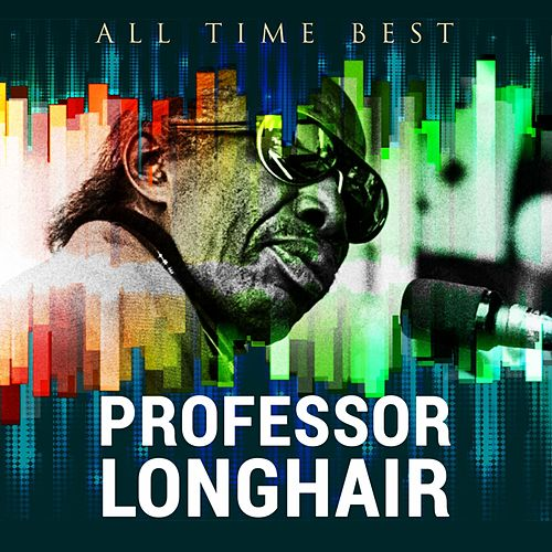 All Time Best: Professor Longhair de Professor Longhair