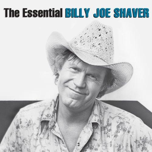 The Essential Billy Joe Shaver by Billy Joe Shaver