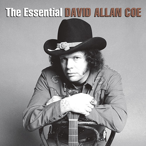 The Essential David Allan Coe by David Allan Coe