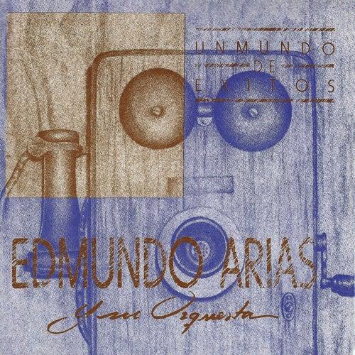 Un Mundo de Exitos by Edmundo Arias Y Su Orquesta