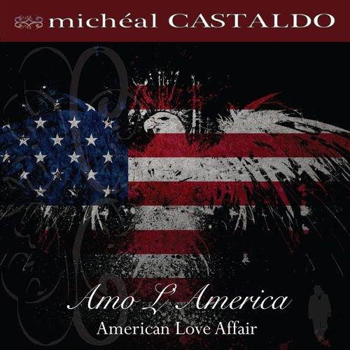 Amo L'america - American Love Affair by Micheal Castaldo