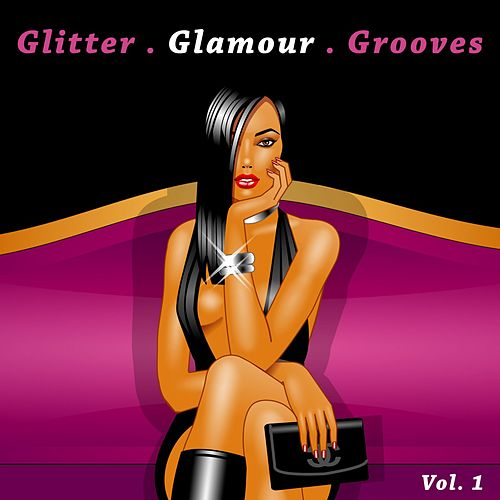 Glitter . Glamour . Grooves, Vol, 1 by Various Artists