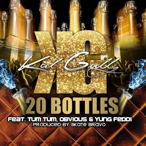 20 Bottles (feat. Tum Tum, Yung Feddi & Obvious) by Kal Gully