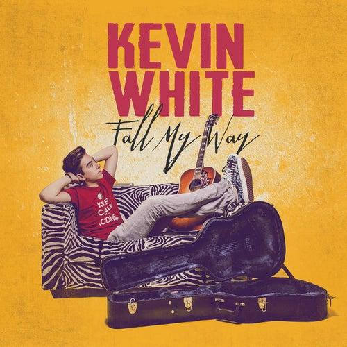 Fall My Way von Kevin White