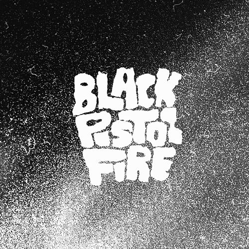 Black Pistol Fire de Black Pistol Fire