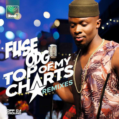Top Of My Charts (Remixes) by Fuse ODG