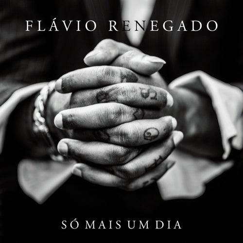Só Mais um Dia - Single de Flávio Renegado