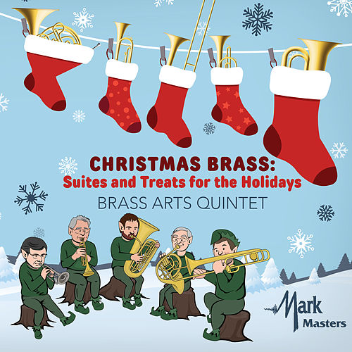 Christmas Brass: Suites & Treats for the Holidays by The Brass Arts Quintet