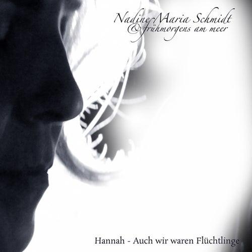 Hannah - Auch wir waren Flüchtlinge by Nadine Maria Schmidt
