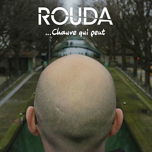 Chauve qui peut (Radio Edit) von Rouda