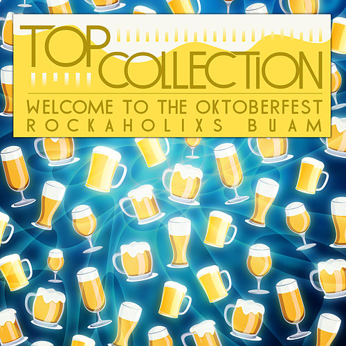 Top Collection: Welcome to the Oktoberfest von Rockaholixs Buam