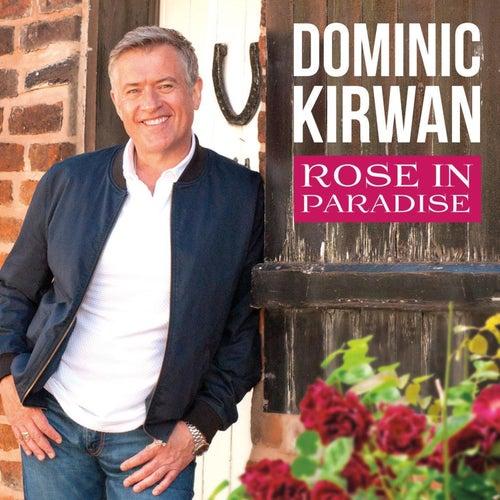 Rose in Paradise by Dominic Kirwan