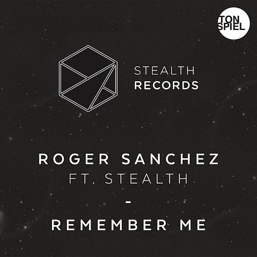 Remember Me (feat. Stealth) von Roger Sanchez