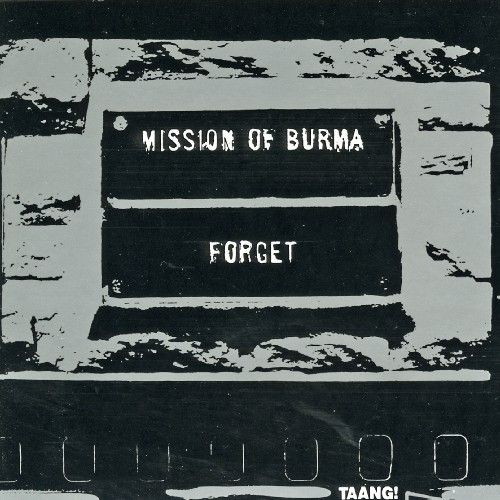 Forget Mission Of Burma by Mission of Burma
