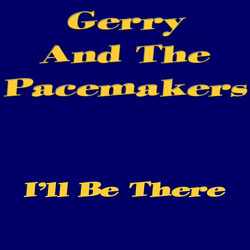 I`ll Be There de Gerry and the Pacemakers